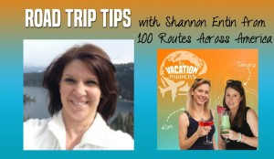 Road Trip Tips with Shannon Entin Episode 003 Vacation Mavens