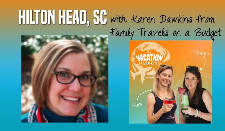 Travel to Hilton Head SC Vacation Mavens Episode 006 with Karen Dawkins