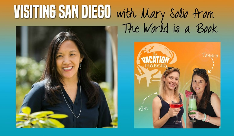 Visiting San Diego: Episode 002 Vacation Mavens with Mary Solio