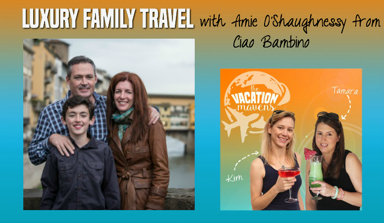 Luxury Family Travel with Amie O'Shaughnessy from Ciao Bambino