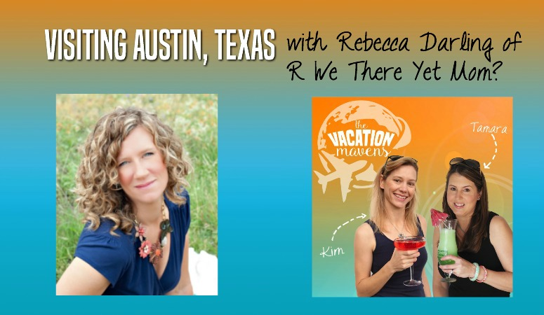 Visiting Austin Texas with kids with Rebecca Darling from R We There Yet Mom