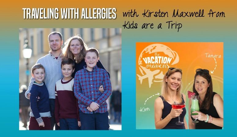 Traveling with allergies on the Vacation Mavens family travel podcast