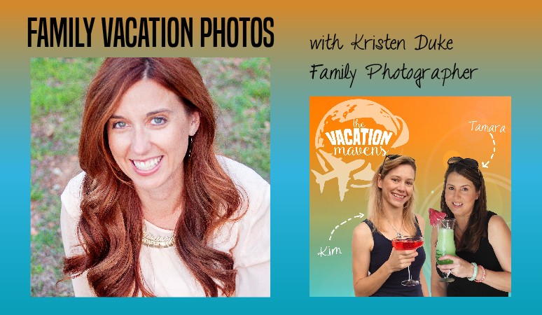 Tips for taking the best family vacation photos with Kristen Duke from Capturing the Joy