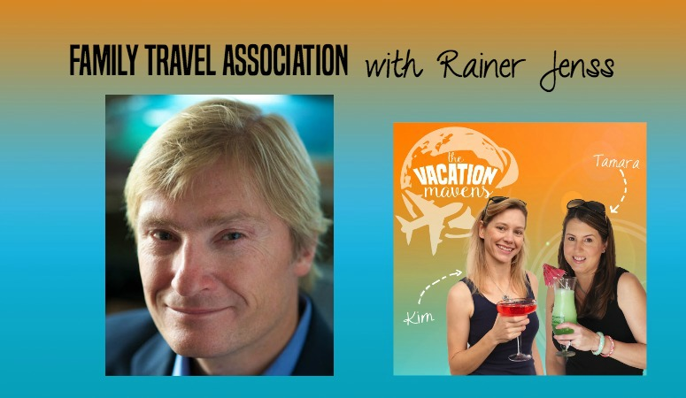 Family travel trends and an introduction to the Family Travel Association with Rainer Jenss