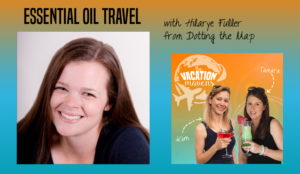 Using essential oils when traveling