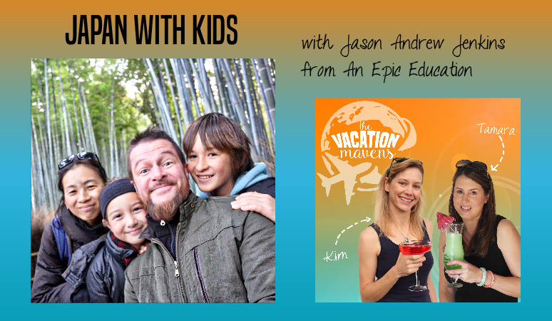 Visiting Japan with kids with Jason from Epic Education