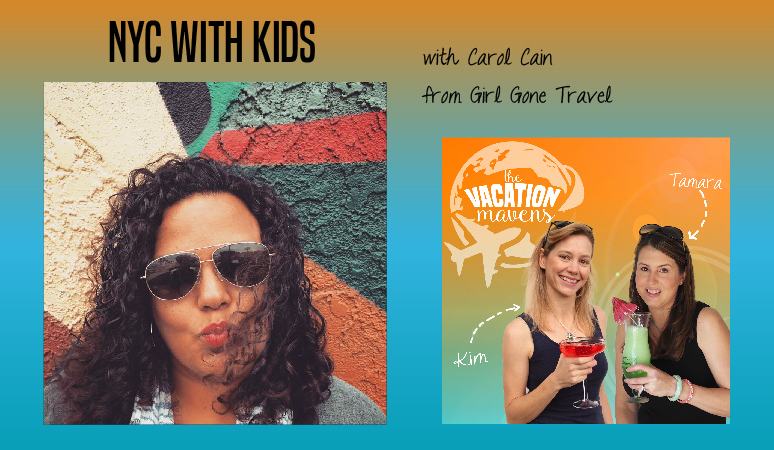 New York City with kids with Carol Cain