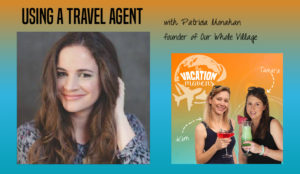 When to use a travel agent podcast