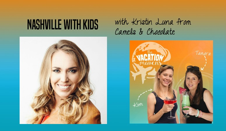 Nashville with kids Vacation Mavens podcast with Kristin Luna
