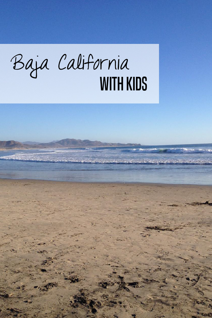 Baja California travel tips - where to stay and what to do with kids #bajacalifornia #mexico #familytravel
