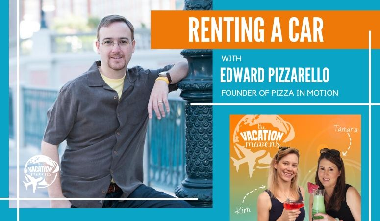 Vacation Mavens podcast on Renting a Car with Ed Pizzarello
