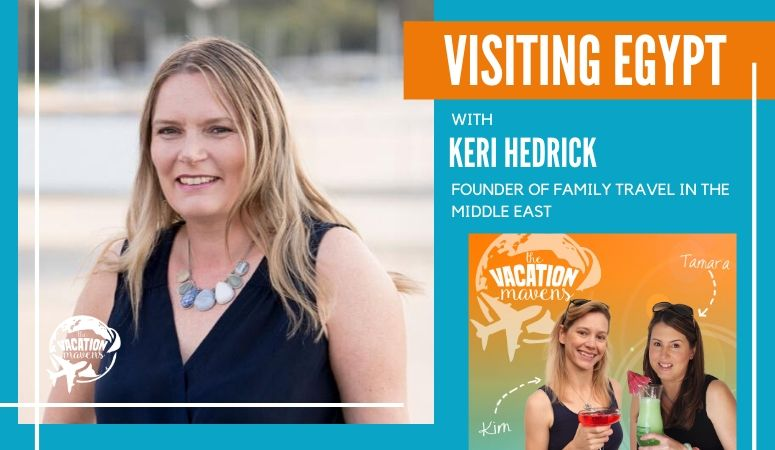 Visiting Egypt with kids on the Vacation Mavens podcast with Keri Hedrick
