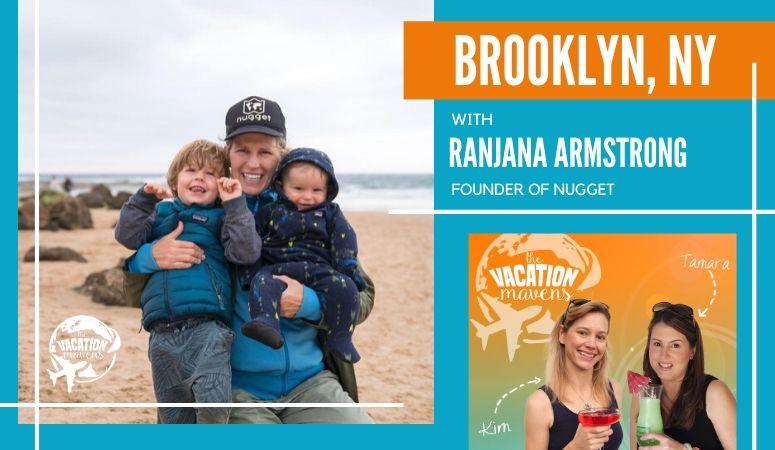 Brooklyn NY with Ranjana Armstrong on the Vacation Mavens podcast