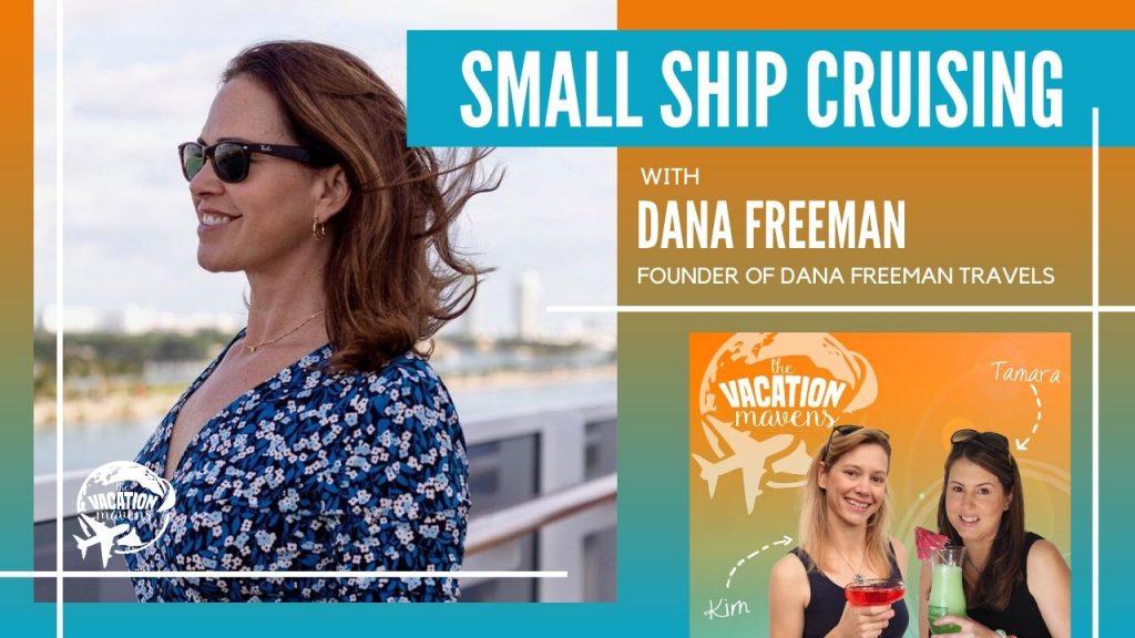 Small ship cruising with Dana Freeman