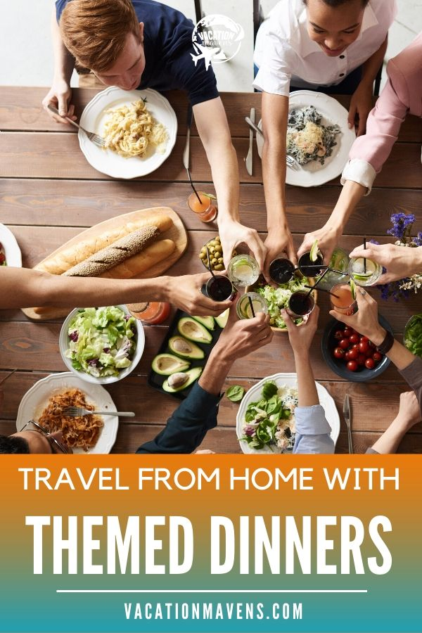 Travel from home with themed dinners