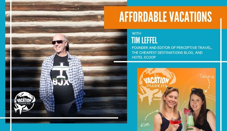 Affordable vacation destinations with Tim Leffel on the Vacation Mavens podcast