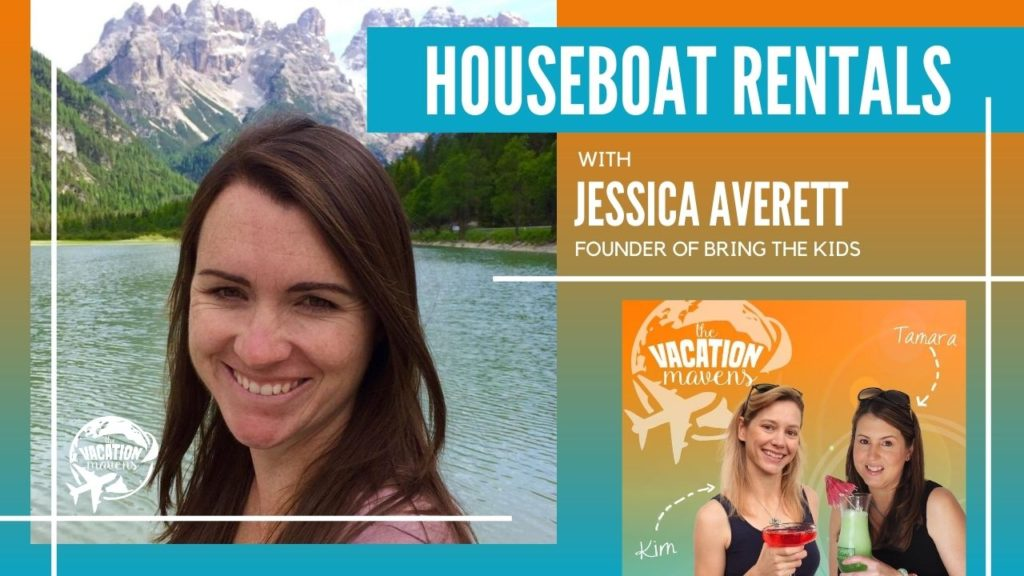 Houseboat rentals with Jessica Averett on the Vacation Mavens podcast