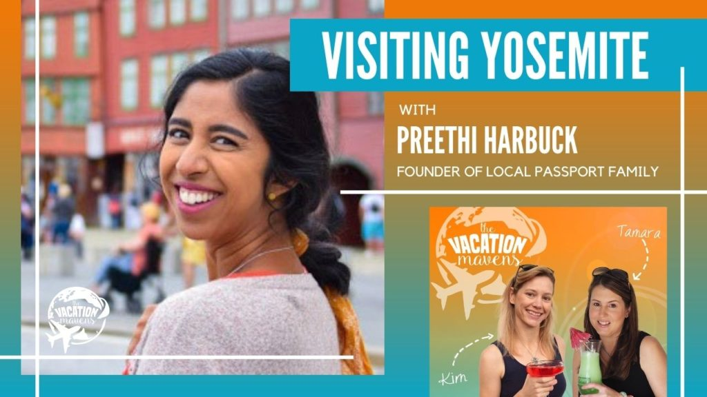 Visiting Yosemite Preethi Harbuck on the Vacation Mavens podcast cover art