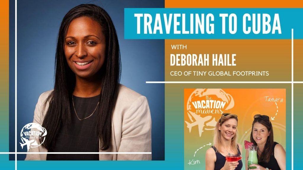 Traveling to Cuba with Deborah Haile on the Vacation Mavens podcast