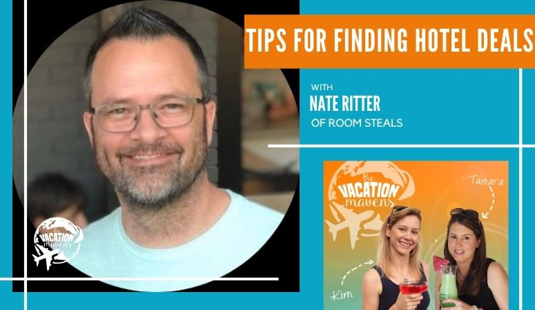 Tips for Finding Hotel Deals with Nate Ritter from Room Steals on the Vacation Mavens podcast