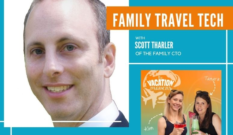 Family travel tech with Scott Tharler from the Family CTO on the Vacation Mavens podcast